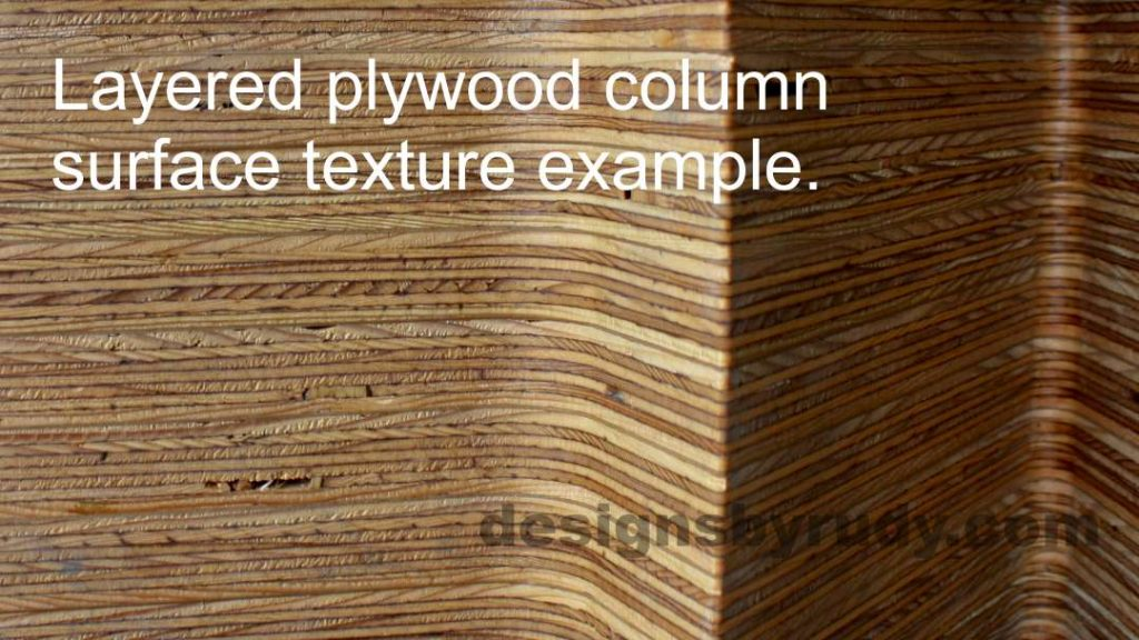 Layered plywood supporting column surface example - Designs by Rudy